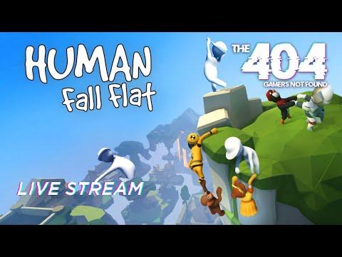 The 404: Human Fall Flat Live Stream