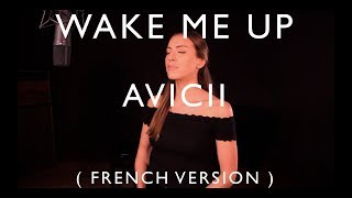 wake me up french version avicii ft aloe blacc tribute to avicii