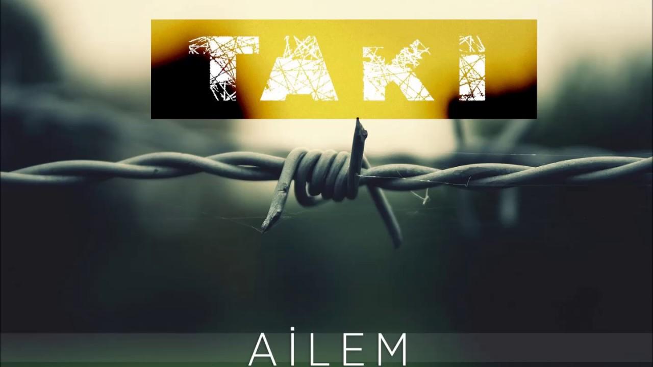 Taki - Ailem - Музыка для Машины