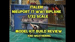 Italeri Nieuport 17 1/32 Scale WW1 Biplane Model Kit Build Review Weathering 2508
