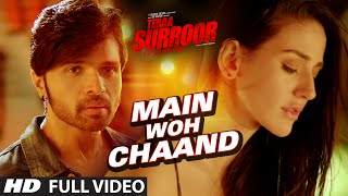 Main Woh Chaand (Full Video Song) | Teraa Surroor (2016)