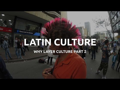 WHY I LAYER CULTURE - BOGOTÁ - PART 2