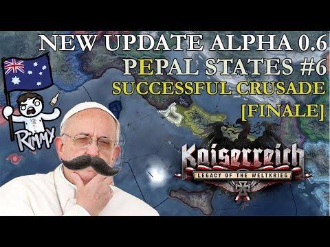 HOI4 Kaiserreich Update 0.6 - Pepal States #6 - Successful Crusade [FINALE]