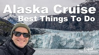 9 Best Things To Do On An Alaska Cruise