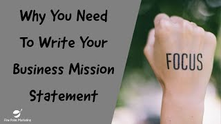 Why You Need To Write Your Business Mission Statement | Fine Point Marketing