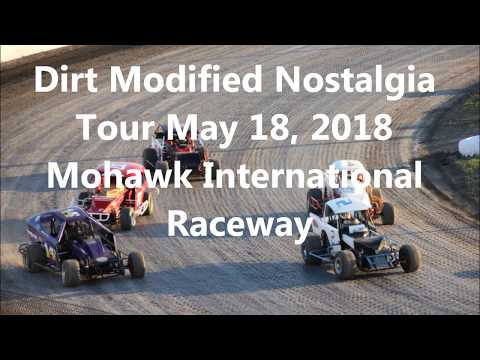 Dirt Modified Nostalgia Tour Heat Races May 18 @ Mohawk International Raceway