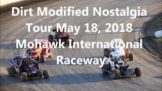 dirt modified nostalgia tour heat races may 18 mohawk international raceway