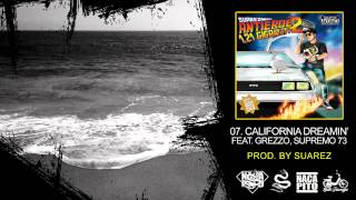 07 -Suarez - California dreamin ft.  Grezzo, Supremo 73