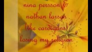 Nina Persson & Nathan Larson - Losing My Religion