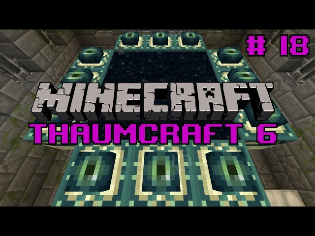 Lets do Thaumcraft 6 - Just the End, Nothing Magical Ep18