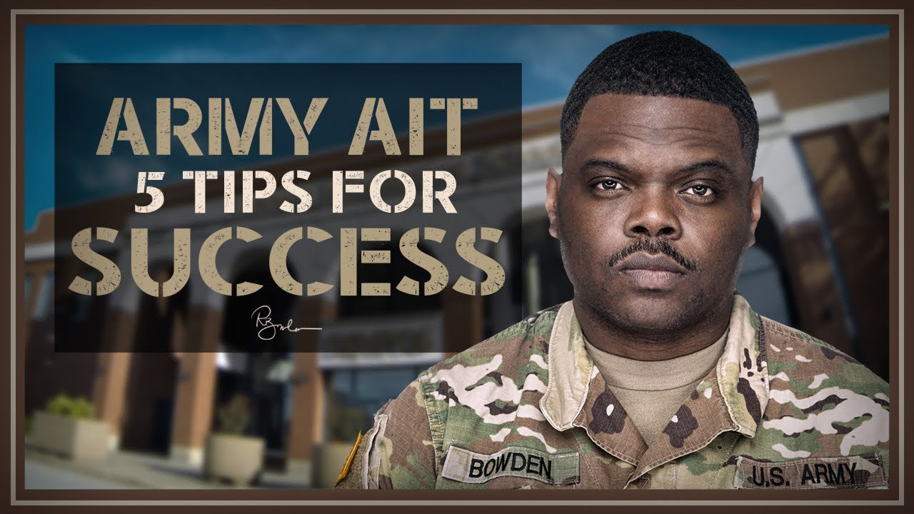Army AIT: 5 tips for Success 2019