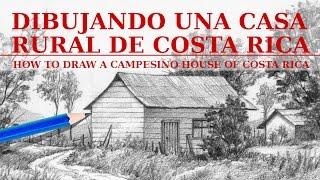 Dibujando una casa de Costa Rica./How to draw a house of Costa Rica.