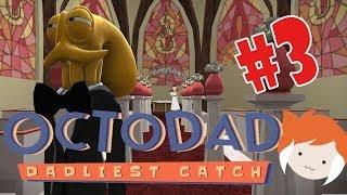 OCTODAD: DADLIEST CATCH Part 3??