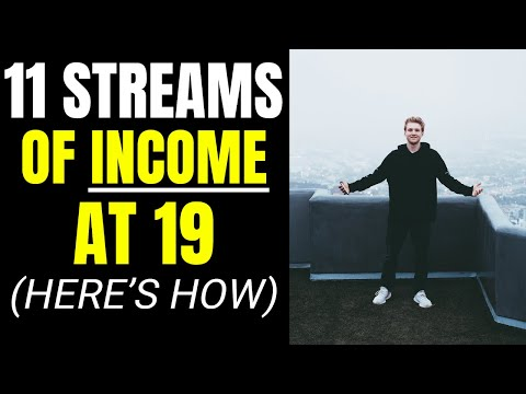 I Have 11 Streams Of Income At 19 Years Old