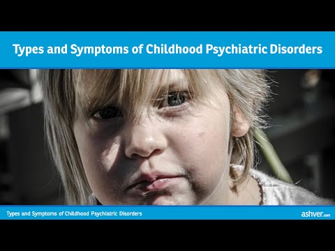 Types and Symptoms of Childhood Psychiatric Disorders