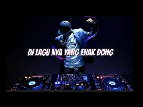 DJ Lagu Nya Yang Enak Dong Hitz 2019
