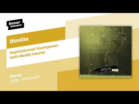 Dimlite - Sophisticated Youthpower (with Buddy Leezle)
