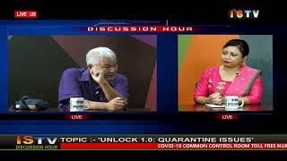 2ND JUNE'20 DISCUSSION HOUR TOPIC:-'UNLOCK 1.0: QUARANTINE ISSUES'