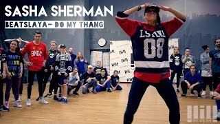 Sasha SHERMAN // Beatslaya - Do My Thang