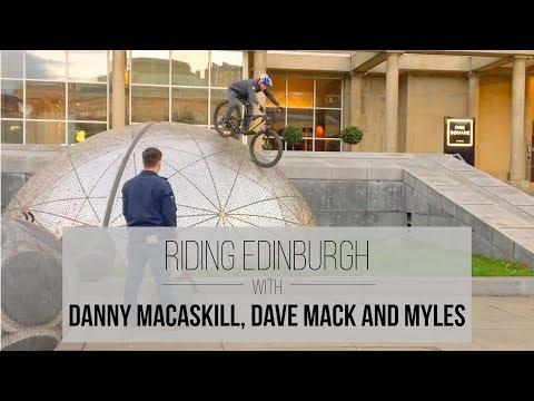 Riding Edinburgh with Danny MacAskill, Dave Mack and Myles!