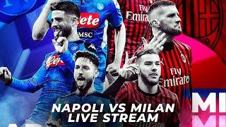 NAPOLI VS AC MILAN LIVE STREAM SERIE A WATCHALONG