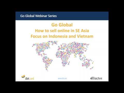 Go Global Webinar: How to Sell Online in SE Asia. Focus on Indonesia and Vietnam