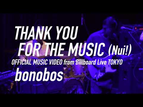 bonobos - THANK YOU FOR THE MUSIC (Nui!)