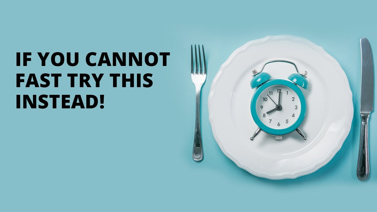 If You Cannot Fast Try This Instead!