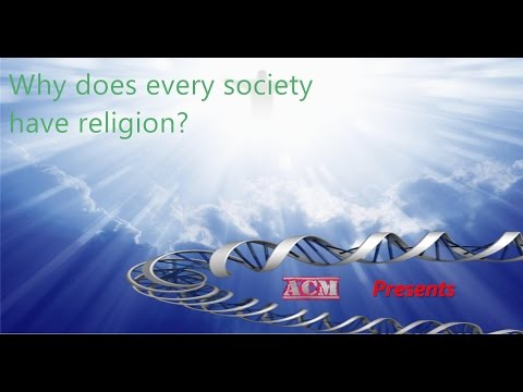 Why does every society have religion?