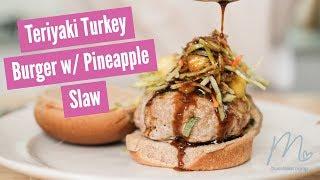 HEALTHY SUMMER RECIPE   Teriyaki Turkey Burger with Pineapple Slaw   Morgan Makes It