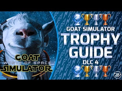 Goat Simulator Waste Of Space DLC - Trophy Guide And Roadmap (ALL 13/13 TROPHIES / 100% COMPLETION!)