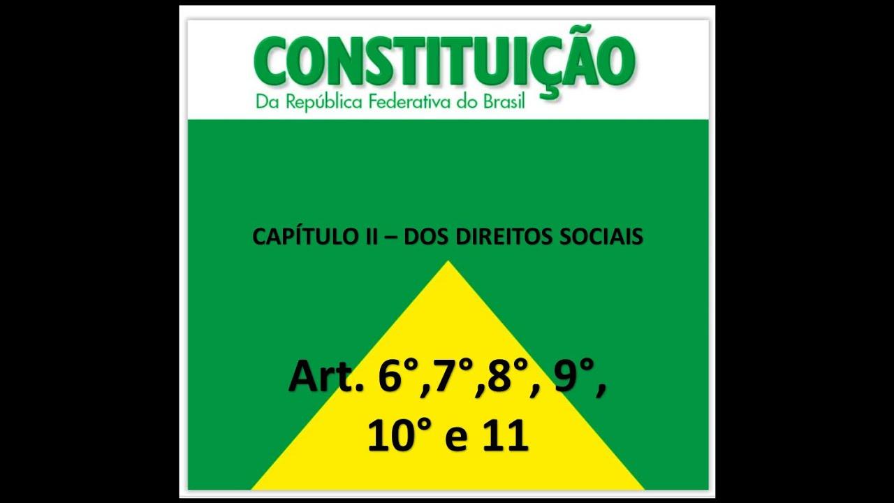 constituição federal artigo 6°, 7°, 8°, 9° ,10° e 11 (direitosconstituição federal artigo 6°, 7°, 8°, 9° ,10° e 11 (direitos sociais)