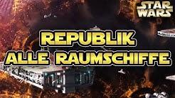 Star Wars: Alle Raumschiffe der Republik während den Klonkriegen [Legends]