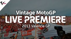 2013 #ValenciaGP | Vintage MotoGP™