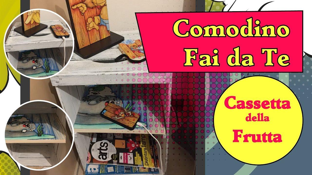 Comodino Fai Da Te Cassetta Della Frutta Youtube