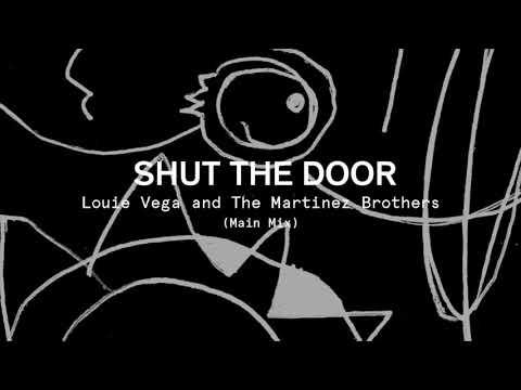 Louie Vega & The Martinez Brothers - Shut The Door (Main Mix)