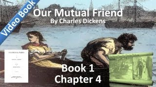 Book 1, Chapter 04 - Our Mutual Friend by Charles Dickens - The R. Wilfer Family