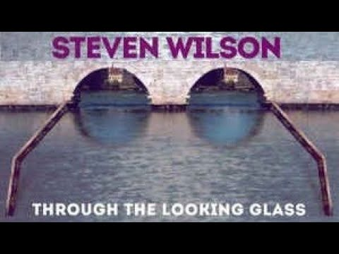 "Steven Wilson - ""Through the Looking Glass"" (Full Concert) Mp3"