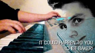 Transcription of It Could Happen To You (Chet Baker) - Simon Fransman