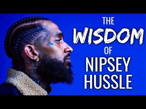 The Wisdom Of Nipsey Hussle