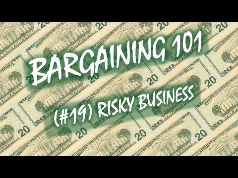 Bargaining 101 (#19): Risky Business