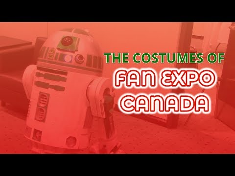 The Costumes of FanExpo Canada 2017 *Re-upload*