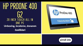 HP ProOne 400 G2 20 inch Touch All in One PC Unboxing, inceleme, donanım özellikleri