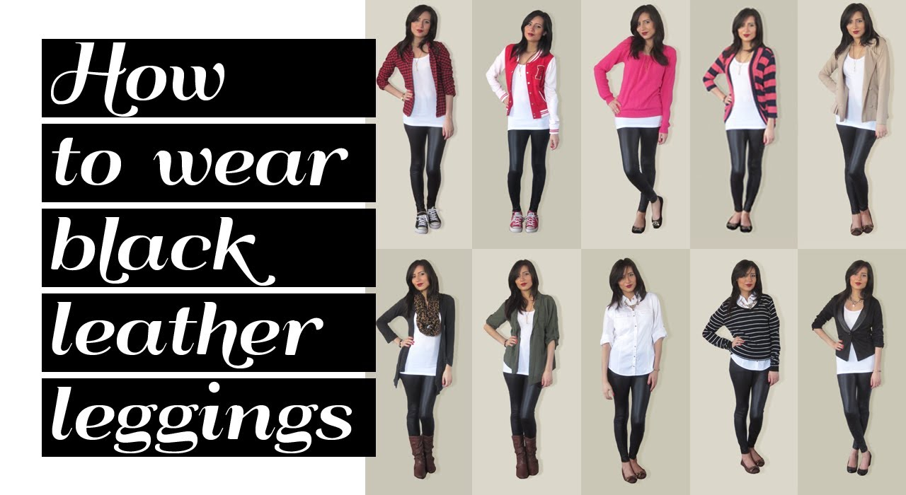 Lookbook: How to wear black leather leggings 10 outfit ideas - YouTube