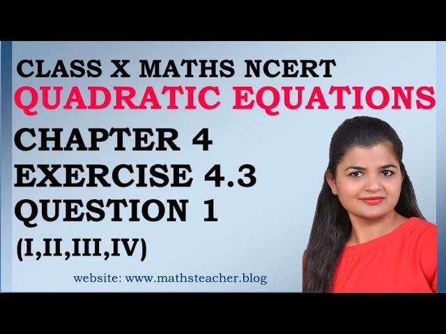 Quadratic Equations   Chapter 4 Ex 4.3 Q1(all 4 parts)   NCERT   Maths Class 10th