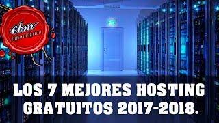 LOS 7 MEJORES HOSTING GRATUITOS 2017 - 2018