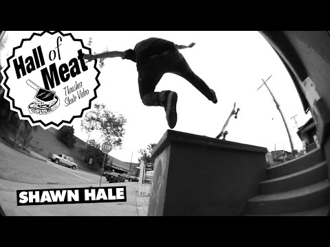 Hall Of Meat: Shawn Hale