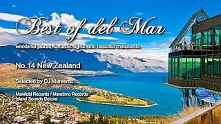 Best Of Del Mar - No.14 New Zealand, Selected by DJ Maretimo, HD, 2014, Beautiful Chillout