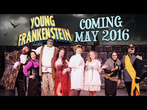 Young Frankenstein - Coming in May 2016!