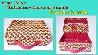 Como fazer maleta com caixa de sapato forrada de tecido